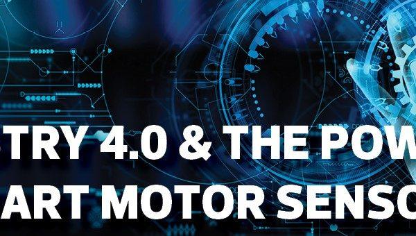 Industry 4.0 & The Power of Smart Motor Sensors